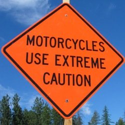 Motorcycles, Use Caution